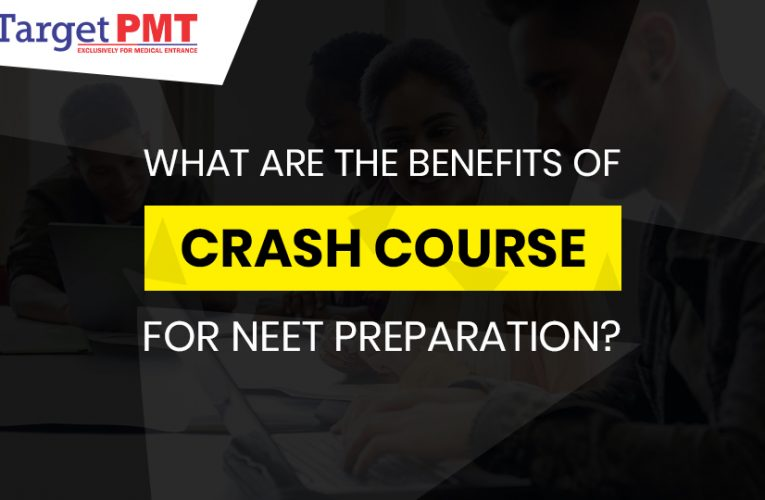 What are the benefits of Crash Course for NEET preparation?