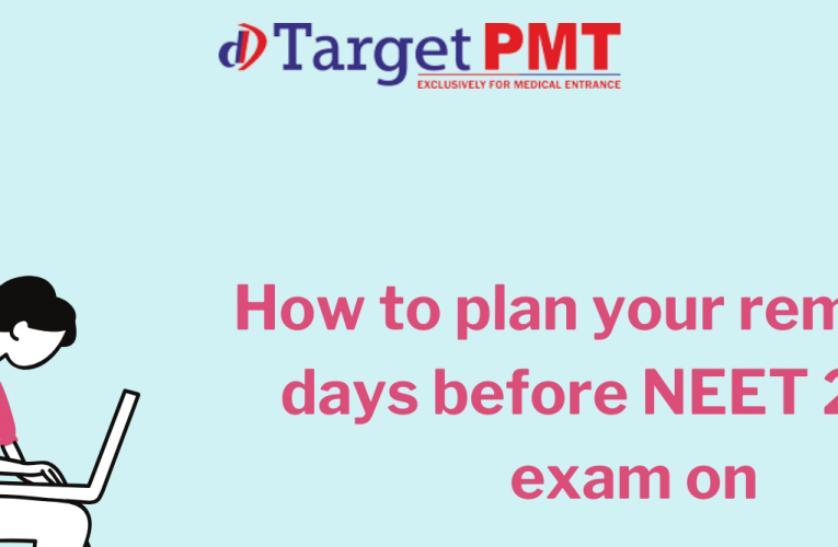 How to plan your remaining days before NEET 2020 exam on 13th September