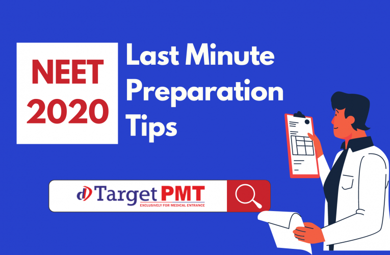 Last minute preparation tips for NEET 2020 Aspirants!